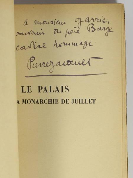 JACOMET (Pierre). Le Palais sous la monarchie de Juillet. 1830-1848, livre rare du XXe siècle