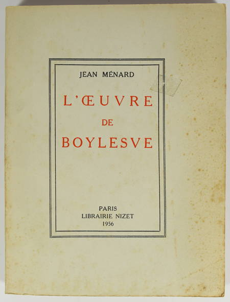 MENARD (Jean). L'oeuvre de Boylesve, avec des documents inédits, livre rare du XXe siècle