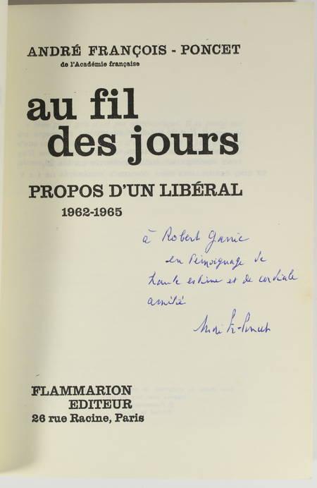 FRANCOIS-PONCET (André). Au fil des jours. Propos d'un libéral. 1962-1965