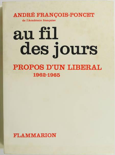 FRANCOIS-PONCET Au fil des jours. Propos d'un libéral. 1962-1965 - 1966 Envoi - Photo 1 - livre de collection