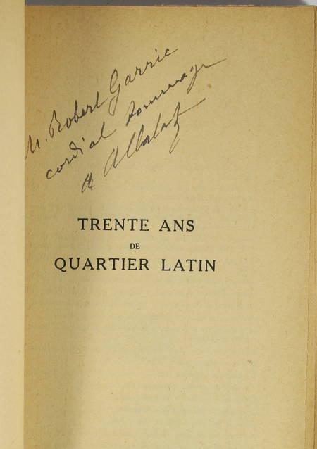 ALBALAT (Antoine). Trente ans de quartier latin. Nouveaux souvenirs de la vie littéraire