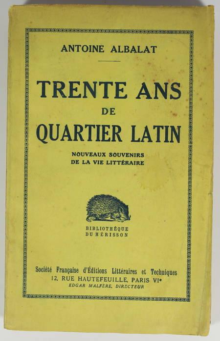 ALBALAT - Trente ans de quartier latin. Nouveaux souvenirs - 1930 - Envoi - Photo 1 - livre du XXe siècle