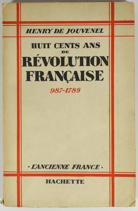 JOUVENEL - Huit cents ans de révolution française - 987-1789 - 1932 - Envoi - Photo 1 - livre rare