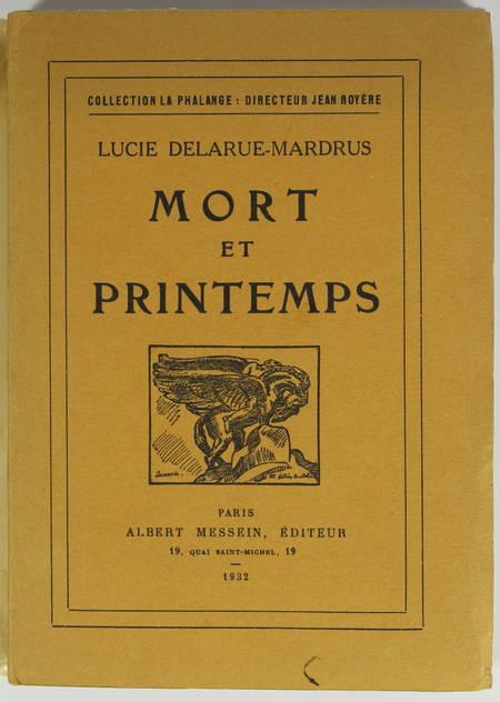 DELARUE-MARDRUS - Mort et printemps - 1932 - EO - Envoi - Photo 1 - livre de collection