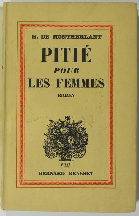Henry de MONTHERLANT - Pitié pour les femmes - 1936 - EO sur Alfa - Photo 1, livre rare du XXe siècle