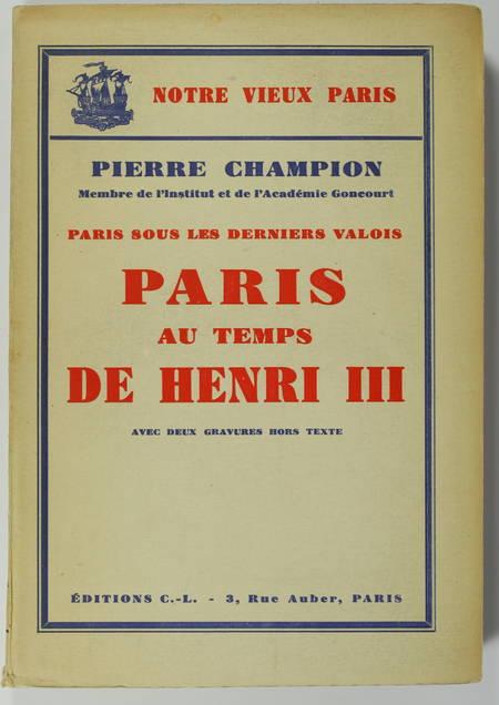CHAMPION - Paris sous les derniers Valois - Paris au temps de Henri III - 1942 - Photo 0 - livre de collection