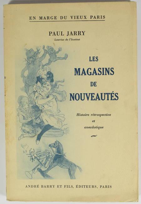 JARRY (Paul). Les magasins de nouveautés. Histoire rétrospective et anecdotique