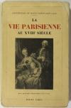 . La vie parisienne au XVIIIe siècle. Conférences du Musée Carnavalet (1928)