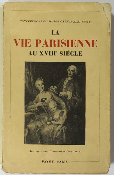 La vie parisienne au XVIIIe siècle - Conférences du Musée Carnavalet - 1928 - Photo 0 - livre d'occasion