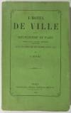 L hôtel de ville et la bourgeoisie de Paris - Origines, moeurs, coutumes - 1863 - Photo 0 - livre d occasion