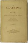 SERVIER - Le Val-de-Grâce - Histoire du monastère et de l hôpital militaire 1888 - Photo 0, livre rare du XIXe siècle