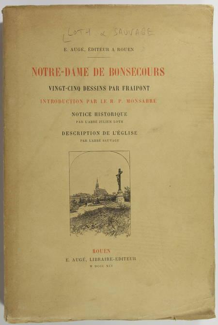 LOTH (Abbé Julien) et SAUVAGE (Abbé). Notre-Dame de Bonsecours