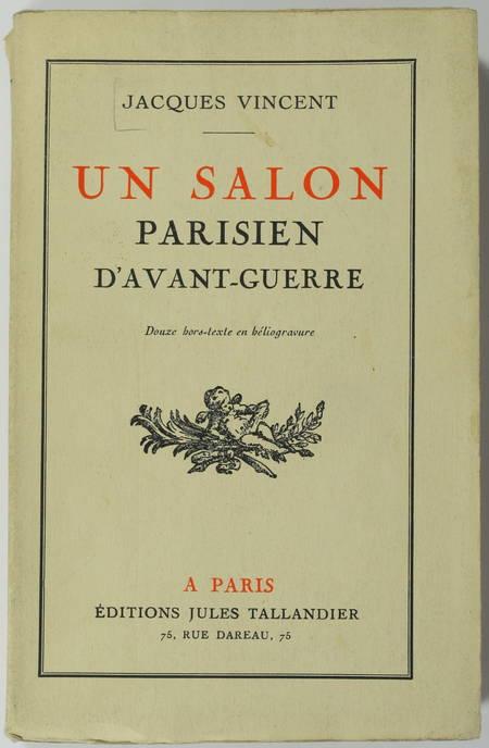 VINCENT (Jacques). Un salon parisien d'avant guerre