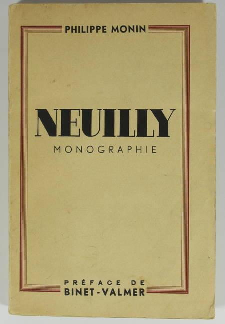 Philippe MONIN - Neuilly - Monographie - 1937 - Envoi - Photo 1 - livre du XXe siècle
