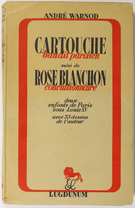 WARNOD (André). Cartouche, bandit parisien, suivi de : Rose Blanchon, convulsionnaire, deux enfants de Paris sous Louis XIV