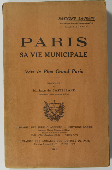 RAYMOND-LAURENT - Paris. Sa vie municipale. Vers le plus grand Paris 1931 Envoi - Photo 1 - livre de collection