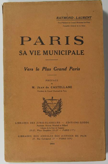 RAYMOND-LAURENT - Paris. Sa vie municipale. Vers le plus grand Paris 1931 Envoi - Photo 1 - livre d'occasion