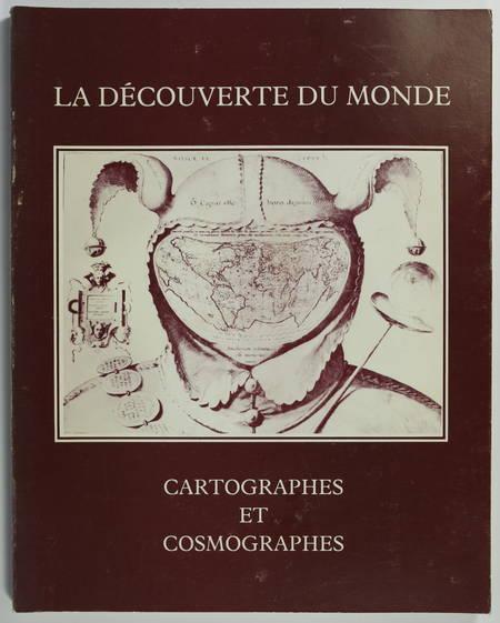 . La découverte du monde. Cartographes et cosmographes