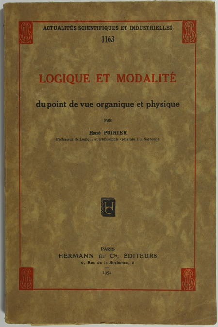 POIRIER (René). Logique et modalité du point de vue organique et physique