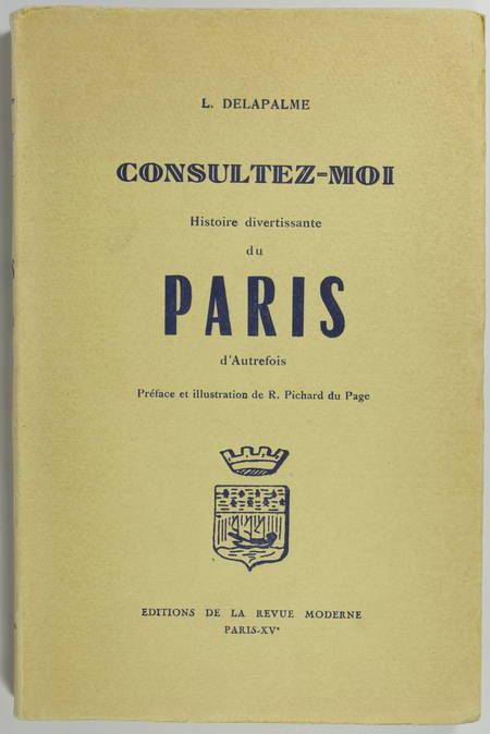 DELAPALME (L.). Consultez-moi. Histoire divertissante du Paris d'autrefois, livre rare du XXe siècle