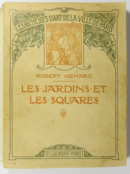 HENARD (Robert). Les jardins et les squares