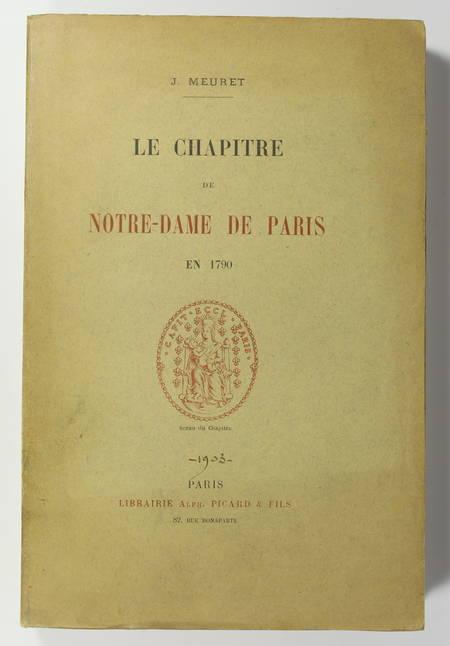 MEURET (J.). Le chapitre de Notre-Dame de Paris en 1790, livre rare du XXe siècle