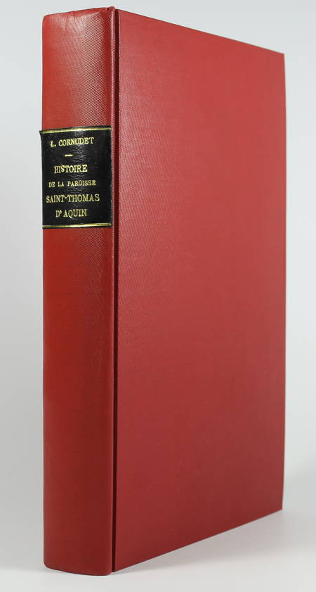 CORNUDET (Léon). Histoire de la paroisse Saint-Thomas-d'Aquin [de Paris], livre rare du XXe siècle