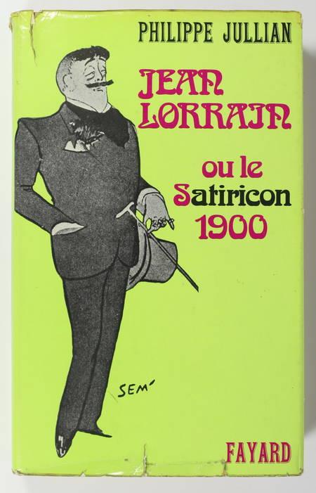 Philippe JULLIAN - Jean Lorrain ou le Satiricon 1900 - 1974 - Photo 0 - livre rare