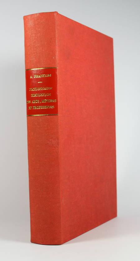 FRANKLIN (Alfred). Dictionnaire historique des arts, métiers et professions exercés dans Paris depuis le treizième siècle