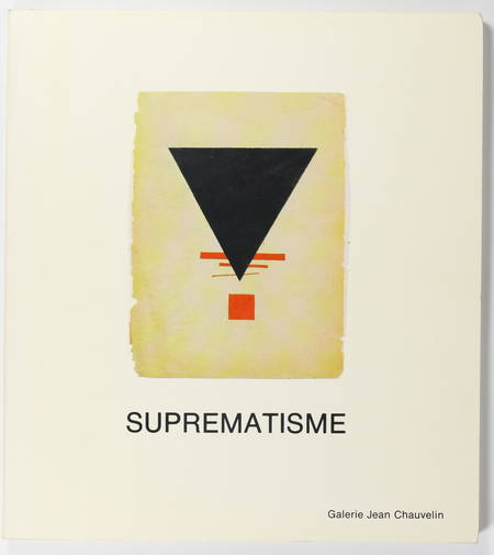 Suprématisme - Galerie Jean Chauvelin - 1977 - Photo 0 - livre de collection