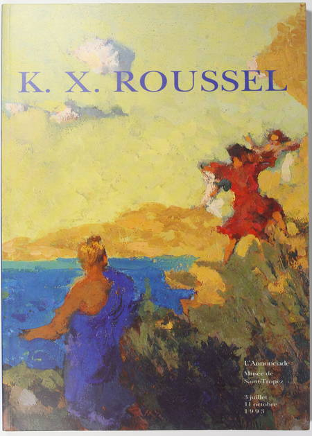 [Peinture] Ker-Xavier Roussel - Catalogue - Saint-Tropez, 1993 - Photo 0 - livre rare
