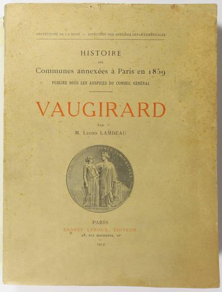 LAMBEAU (Lucien ). Vaugirard. Histoire des communes annexées à Paris en 1859, livre rare du XXe siècle
