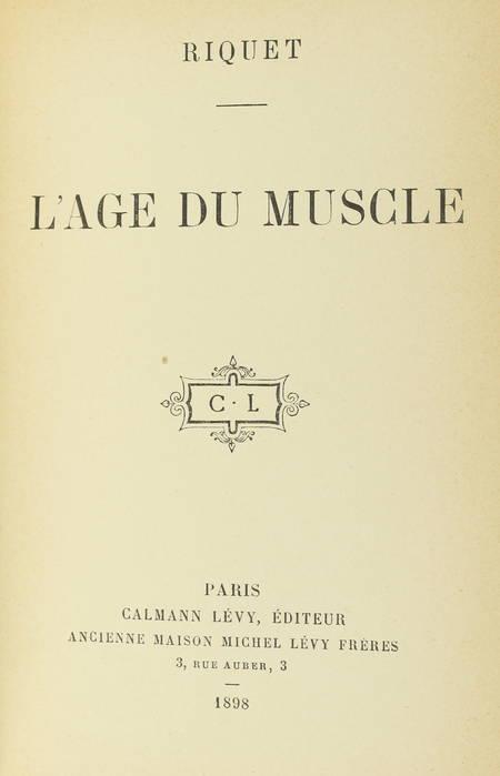[Aymar de Martel] RIQUET - L'âge du muscle - 1898 - Photo 0 - livre rare