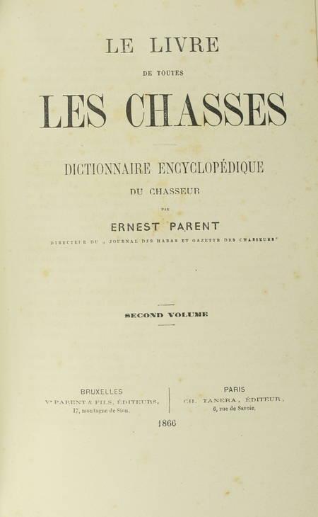 [Chasse] Ernest PARENT - Le livre de toutes les chasses - 1865 - Photo 4 - livre d'occasion