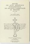 GIGOT (Jean-Gabriel). Recueil des actes médiévaux fondamentaux des archives communales de Péronne (1191-1448)