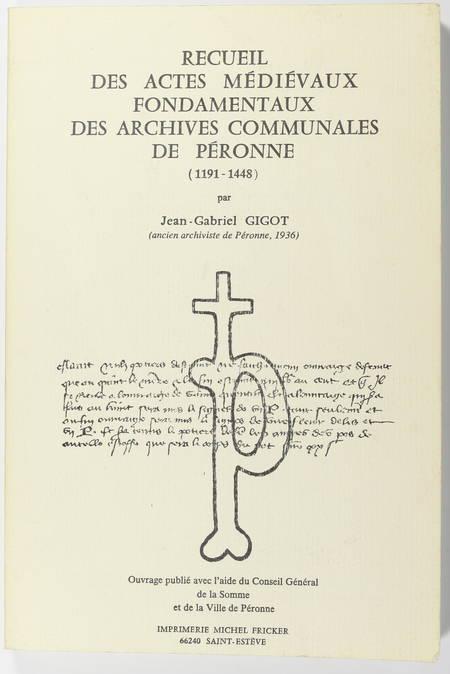 [Picardie] Jean GIGOT - Recueil des actes médiévaux de Péronne (1191-1448) - Photo 0 - livre moderne