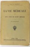 DELAUNAY (Docteur Paul). La vie médicale aux XVIe , XVIIe et XVIIIe siècles