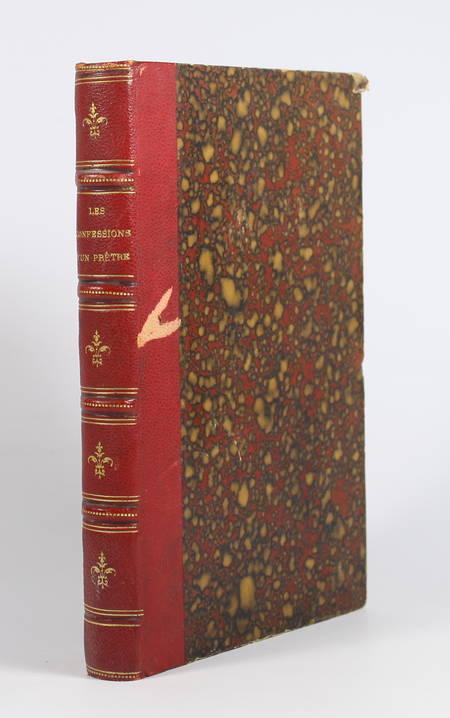 . Les confessions d'un prêtre, par lui-même, livre rare du XIXe siècle