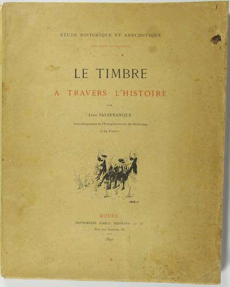 SALEFRANQUE - Le timbre à travers l histoire. Etude historique ... - 1890 - Photo 1, livre rare du XIXe siècle