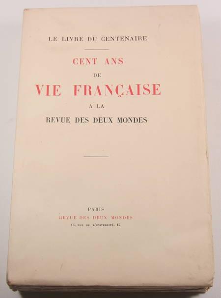 Cent ans de vie française à la Revue des Deux Mondes - 1929 - 10 ENVOIS ! - Photo 1 - livre rare