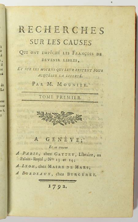 MOUNIER (M.). Recherches sur les causes qui ont émpêché les françois de devenir libres, et sur les moyens qui leur restent pour acquérir la liberté