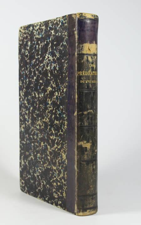 JACQUINET. Des prédicateurs du XVIIe siècle avant Bossuet