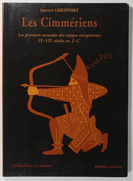 LEBEDYNSKY. Les cimmériens. les premiers nomades des steppes européennes IXe-VIIe siècles av. J.-C.