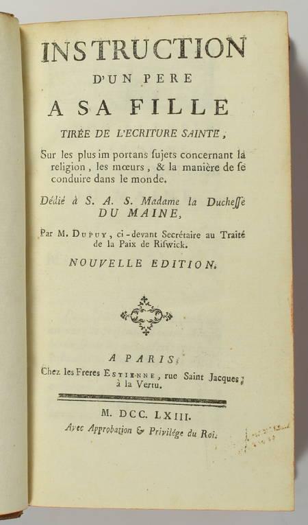 DUPUY - Instruction d'un père à sa fille, tirée de l'écriture sainte ... - 1763 - Photo 0 - livre de bibliophilie