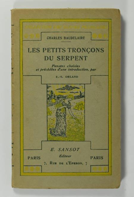 BAUDELAIRE (Charles). Les petits tronçons du serpent. Pensées choisies et précédées d'une introduction, par E.-S. Orland