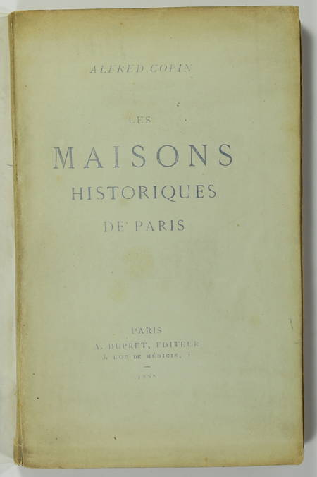 COPIN (Alfred). Les maisons historiques de Paris