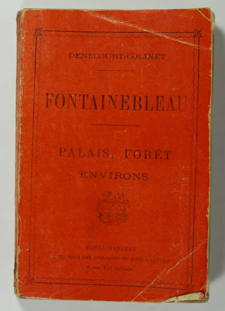 COLINET (M.). Indicateur de Fontainebleau. Palais, forêt, environs. 36e édition des guides Denecourt-Colinet