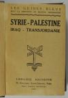 . Les Guides Bleus. Syrie, Palestine, Iraq, Transjordanie