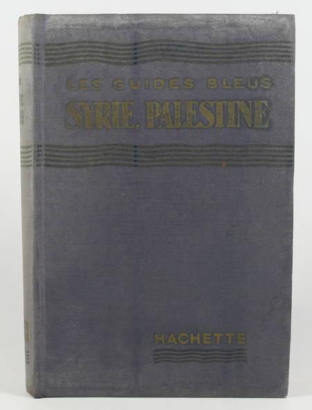 Guide Bleu - Syrie, Palestine, Iraq, Transjordanie - 1932 - Photo 1 - livre du XXe siècle