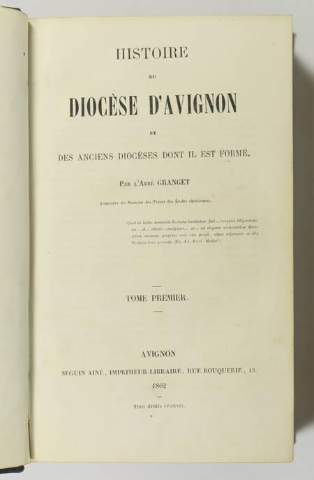 Granget - Histoire du diocèse d Avignon et des anciens diocèses 1862 - 2 volumes - Photo 1, livre rare du XIXe siècle